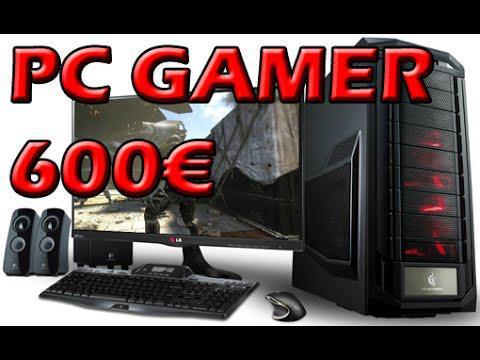 pc gamer pour 600 euros