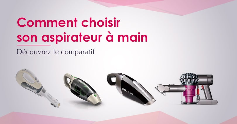 comparatif aspirateur main