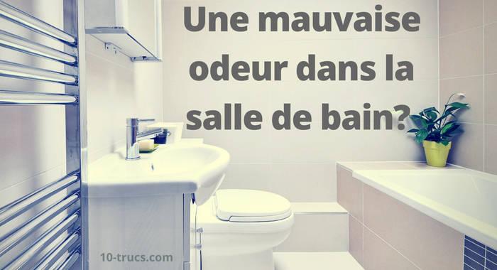 mauvaises odeurs salle de bains